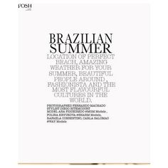 Posh Magazine Celebrates 'Brazilian Summer' Lensed By Fernando Machado... ❤ liked on Polyvore featuring words, text, magazine, print, quotes, phrase and saying