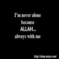 I'm Never alone becase Allah always with me  #DPBBMIslami