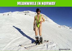 Meanwhile in Norway meme. Skier in a mankini. From Norskarv.com.