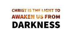 Lord, help us to spread your light in dark places! AMEN!