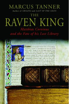 "Seizing the Hungarian throne at the age of fifteen, the ""Raven King,"" was an effervescent presence on the fifteenth-century stage who sought to leave a strong, unified country, splendid palaces, and the most magnificent library in Christendom. In his thrilling and absorbing account, Marcus Tanner tracks the destiny of the Raven King and his magnificent bequest, uncovering the remarkable story of a life and library almost lost to history."