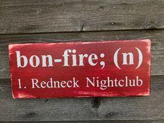 primitive home decor, outdoor sign, Bonfire sign, redneck sign, funny yard sign, rustic home decor, campfire sign, hand painted sign #rustichomedecor