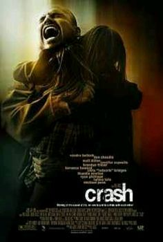 Crash (2004) - with Don Cheadle, Tony Danza, -- A powerful film about racism and finding your place in the world. Must see!