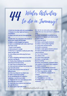 44 Winter Activities To Do In January January can be a long cold, dark month. The high celebrations of Christmas are a distant memory. How do you fill the hours of light you havs without resorting to a screen of some kids. We all know the novelty of new toys wears off far too quickly. Here's a list of some fantastic...
