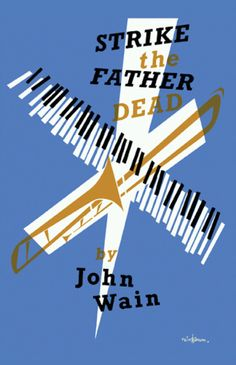 Strike the Father Dead (1962) by John Wain http://www.valancourtbooks.com/strike-the-father-dead-1962.html