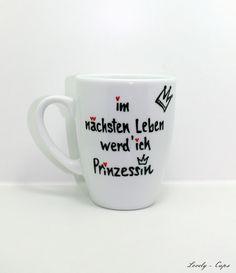 Prinzessin Tasse mit Krone DIE Tasse für Deinen Tee oder Kaffee.  Tasse mit Spruch:  ♥ im nächsten Leben werde ich Prinzessin ♥   Mit dieser schönen Prinzessin Tasse kannst Du sicher...