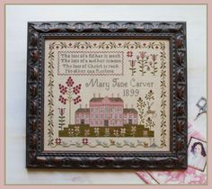 Pink House Sampler Pink House Sampler Stitch count: 247w x 215h/Fabric used: 40 ct. Olde Towne Blend by R&R Reproductions Th