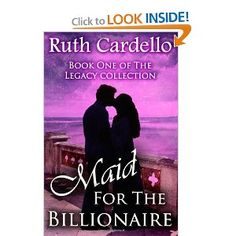 (Maid for the Billionaire: Ruth Cardello (Legacy Collection) ) Loved It! I got this book free and loved it so much bought the next one. I would like to preorder the rest of the collection if possible.... [Click for more info]