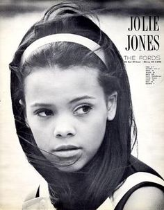 """Jolie Jones ... eldest daughter of Quincy Jones ... In 1964, Jolie was introduced to Eileen Ford, founder of the world-renowned modeling agency, who invited her to join the Ford Models. At the age of fifteen, Jolie was the first African American to adorn the cover of """"Mademoiselle"""" magazine and appear in the pages of """"Seventeen Magazine."""""""