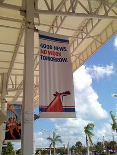 Good News. No Work Tomorrow - Carnival Cruise Miami terminal.