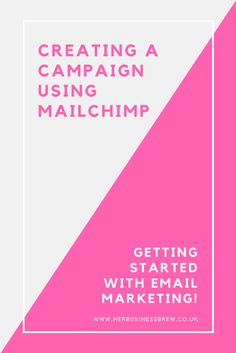 Email Marketing: How to create a MailChimp Campaign if you are stuck at square one
