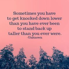 Sometimes you have to get knocked down lower than you have ever been to stand back up taller than you ever were. Here are 6 quotes to encourage you and bring you hope when you are feeling frustrated, overwhelmed and feel like you've hit rock bottom. Mental health quotes | rock bottom quotes | quotes about hope | quotes about change
