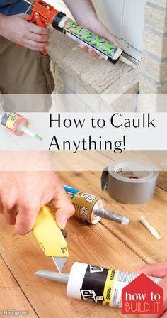 How to Caulk Anything! How to Caulk, Caulking Tips, Caulking Hacks, How to Caulk Everything, DIY Home, DIY Home Improvement, Home improvement Hacks, Easy Home Improvements