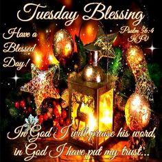 Good Morning, Happy Tuesday, I pray that you have a safe and blessed day!