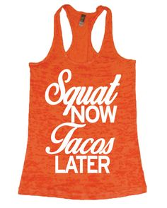 Squat NOW TACOS later Burnout Tank Top for by SheSquatsClothing