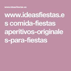 www.ideasfiestas.es comida-fiestas aperitivos-originales-para-fiestas