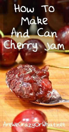 Step by step directions for making cherry jam to place in your food storage or…