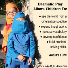 Benefits of Dramatic Play ≈≈ http://pinterest.com/kinderooacademy/learning-through-play/