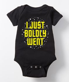 Look what I found on #zulily! Black 'I Just Boldly Went' Bodysuit - Infant by KidTeeZ #zulilyfinds