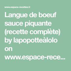 Langue de boeuf sauce piquante (recette complète) by lapopotteàlolo on www.espace-recettes.fr