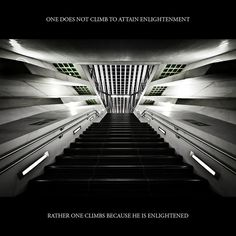 one does not climb to attain enlightenment...rather one climbs because he is enlightened