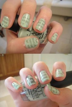 Newspaper Print Nails  Dip freshly polished tips into alcohol, vodka is suggested. Press strip of newspaper onto your alcohol soaked nail. Remove paper slowly. Paint clear top coat.             I would so do with a book for a literary party using the most memorable quotes...
