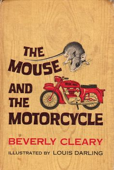 "One of my all time favs growing up!!!! ""The Mouse and the Motorcycle"" by Beverly Cleary"