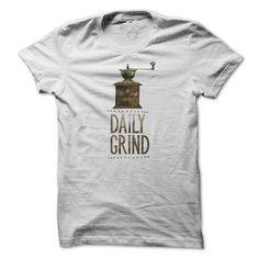 Daily Grind - Coffee T Shirt, Hoodie, Sweatshirt