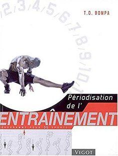 Amazon.fr - Périodisation de l'entraînement : Programme pour 35 sports - Tudor-O Bompa, Gwenaël Hubert - Livres