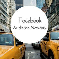 Facebook's new Audience Network Social Media Marketing, Digital, News