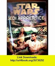 STAR WARS The Hidden Past (Jedi Apprentice, The Hidden Past) (9780439155588) Jude Watson , ISBN-10: 0439155584  , ISBN-13: 978-0439155588 ,  , tutorials , pdf , ebook , torrent , downloads , rapidshare , filesonic , hotfile , megaupload , fileserve