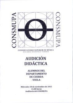 AUDICIÓN DIDÁCTICA. Alumnos del departamento de cuerda -viola-. Miércoles 18 de noviembre de 2015. 11.00h. Auditorio del CONSMUPA.