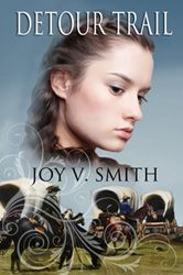 Joy V. Smith's Detour Trail, an adventure and romance on the western frontier.