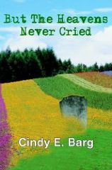 "Some of the most profound lessons are from the teachings of grief."" But The Heavens Never Cried  is a true story that captures the essence of paradoxical emotions and the harrowing spectrum of changes during the grieving process. It is touching and purposeful,helping to reclaim a very deep and loving connection to oneself and to living, while finding grace in the healing process. Cindy's brother Michael, was brutally murdered in 1995."