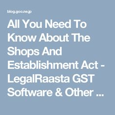 All You Need To Know About The Shops And Establishment Act - LegalRaasta GST Software & Other Services