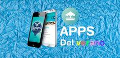 Las 6 mejores Aplicaciones Móviles para exprimir al máximo tu verano.