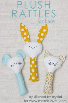 Sew a Plush Rattle for Baby (…bunny, cat, & mouse)!