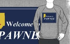 """Welcome to Pawnee - """"First in Friendship, Fourth in Obesity!""""  by shirtcaddy"""