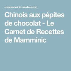 Chinois aux pépites de chocolat - Le Carnet de Recettes de Mamminic