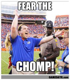 """Fear the Chomp"". Florida Gators football coach Will Muschamp."