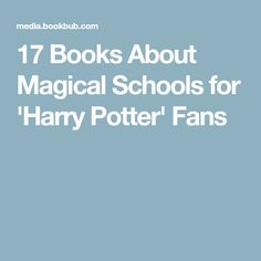 17 Books About Magical Schools for 'Harry Potter' Fans