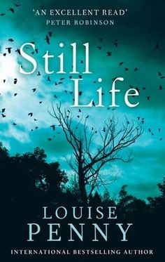 Still Life (Chief Inspector Armand Gamache #1) Loved all of her books and am waiting for the next book due in August