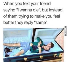 When You Text Your Friend Saying I Wanna Die - GAG