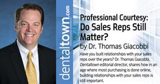 Have you built relationships with your sales reps over the years? Dr. Thomas Giacobbi, Dentaltown editorial director, shares how in an age where most purchasing is done online, building relationships with your sales reps is still important.