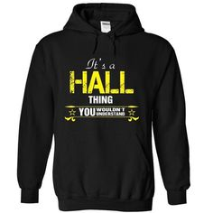 Its A HALL Thing..! T-Shirts, Hoodies (34$ ==► Order Here!)