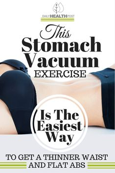 This Stomach Vacuum Exercise Is The Easiest Way To Get a Thinner Waist And Flat Abs