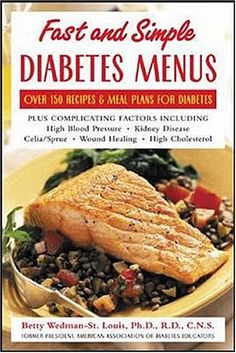 Fast and Simple Diabetes Menus : Over 125 Recipes and Meal Plans for Diabetes Plus Complicating Factors