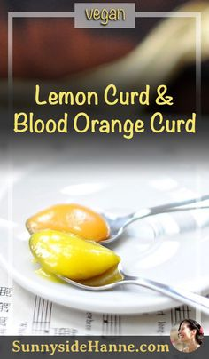 Lemon Curd and Blood Orange Curd (Vegan, Gluten Free)