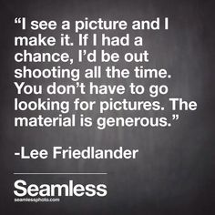 Be inspired by the greatest photographers of all time! Time Photography, Quotes About Photography, Lee Friedlander, Muslin Backdrops, Great Photographers, Before Us, All About Time, Inspired, Learning