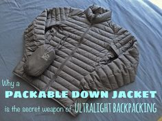 Why a packable down jacket is the secret weapon of ultralight backpacking. Great for travel, hiking, or winter warmth anywhere.